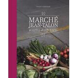 Marché Jean-Talon – Recettes & Portraits