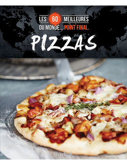 Les 60 meilleures pizzas du monde... Point final.