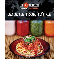 Les 60 meilleures sauces pour pâtes du monde... Point final.