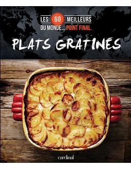 Les 60 meilleurs plats gratinés du monde... Point final.
