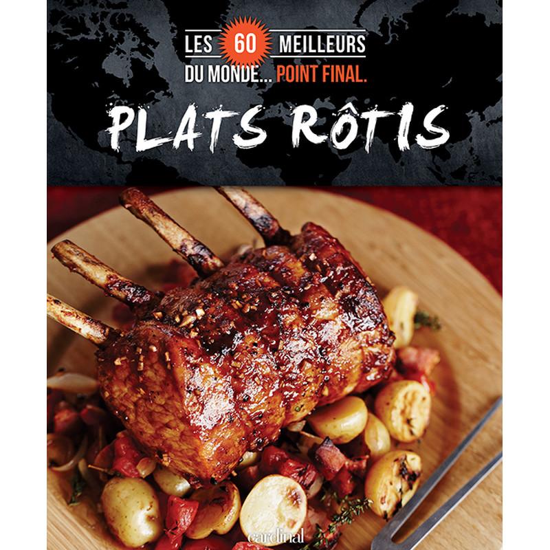 Les 60 Meilleurs Plats Rotis Du Monde Point Final Veronique