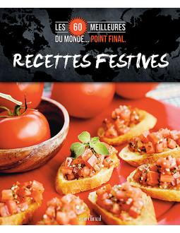 Les 60 meilleures recettes festives du monde... Point final.