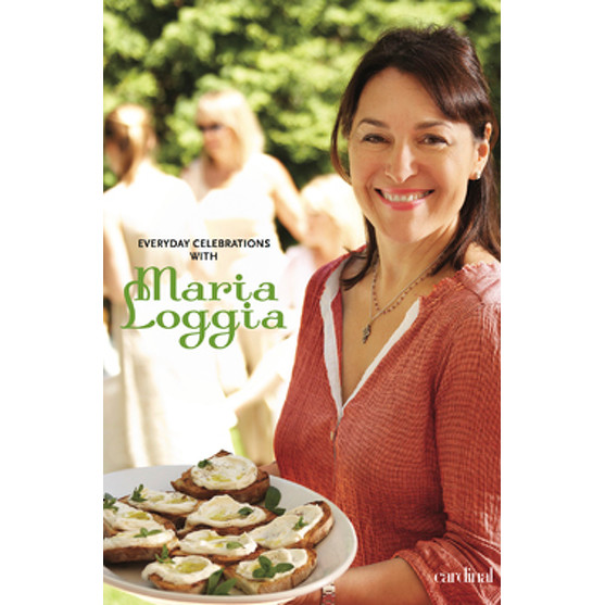 Everyday Celebrations with Maria Loggia