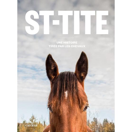 St-Tite - Une histoire tirée par les chevaux