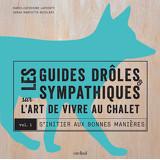 Les guides drôles et sympathiques sur l'art de vivre au chalet - Vol. 1 S'initier aux bonnes manières