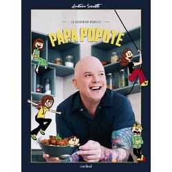 Papa popote - Le cuisinier rebelle