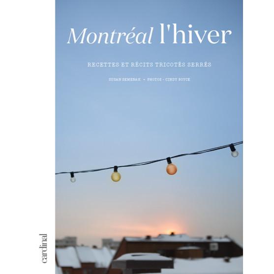 Montréal l'hiver - Recettes et récits tricotés serrés