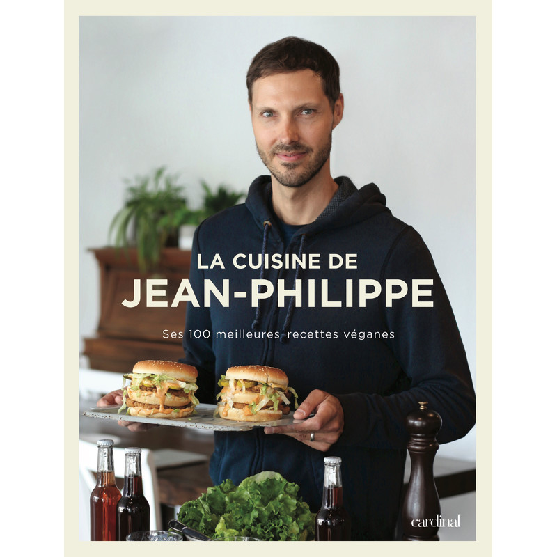 La Cuisine De Jean Philippe Ses 100 Meilleures Recettes Veganes