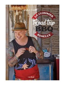 Le cuisinier rebelle - Road trip BBQ